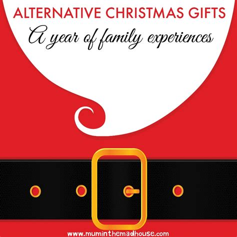 alternatives to gift giving at christmas alternative gifts a year of family experiences in the madhouse