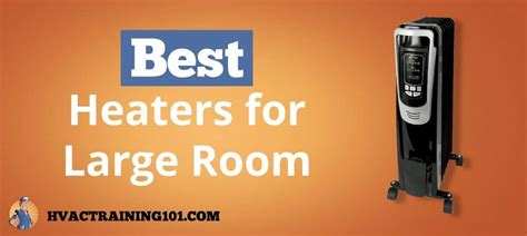 heaters  large rooms  complete buyers guide