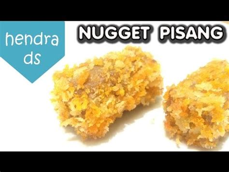 youtube membuat nugget resep nugget pisang mudah youtube