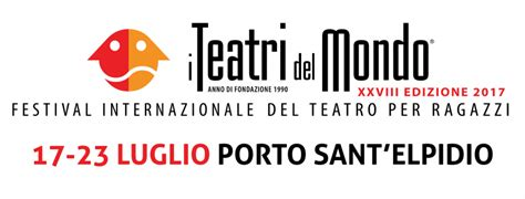 porto sant elpidio eventi i teatri mondo porto sant elpidio fm 2017 marche