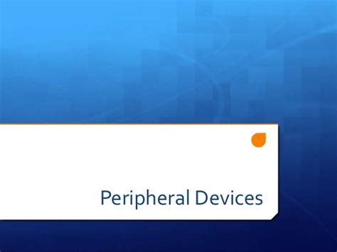 Peripheral devices