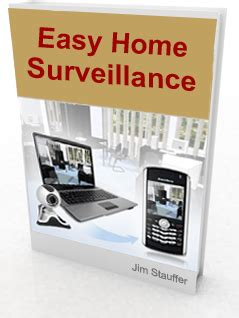 easy home surveillance cell phone surveillance system