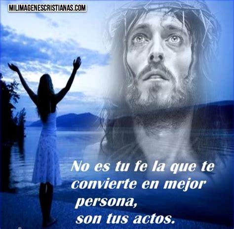 imagenes de jesucristo sud con mensajes im 225 genes cristianas no es tu fe la que te convierte en