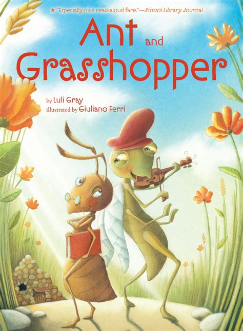 the ant and the grasshopper picture book ant and grasshopper book by luli gray giuliano ferri
