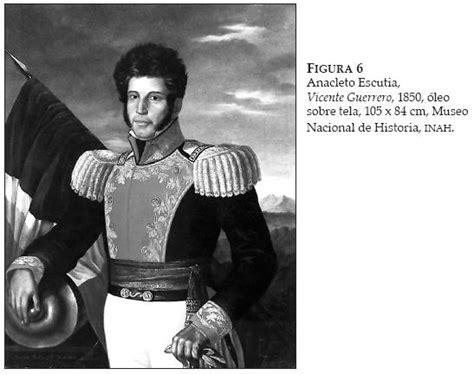imagenes en blanco y negro de la independencia vicente guerrero insurgente militar y presidente