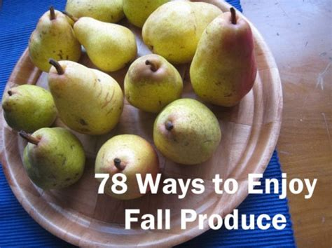 Which Ones Are Fall Fruits by 78 Ways To Enjoy Fall Produce Ultimate Recipe