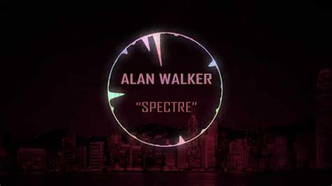 alan walker spectre song download alan walker spectre youtube