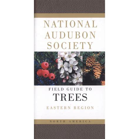 trees eastern region national audubon society field