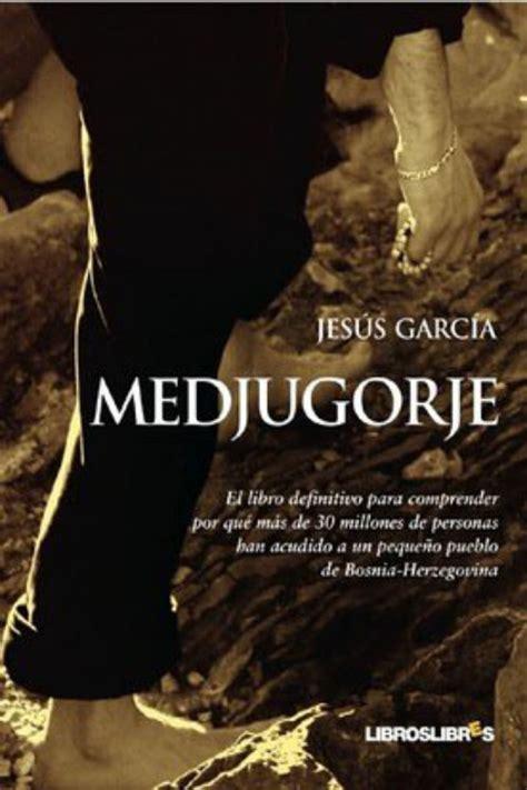 descargar libro e la tercera virgen para leer ahora medjugorje jes 250 s garc 237 a libros gratis