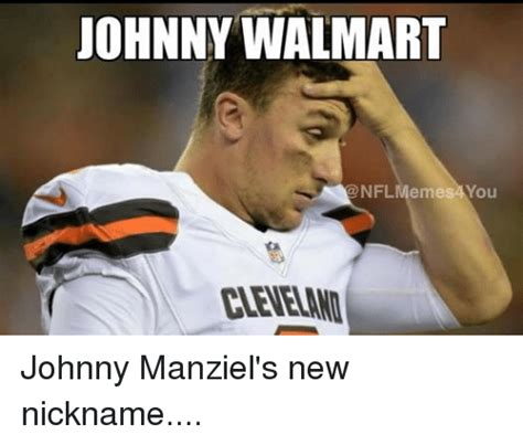 Johnny Manziel Meme - johnny walmart nfl memes you johnny manziel s new nickname johnny manziel meme on sizzle