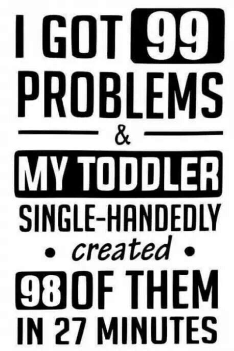 Pin by Alex&Arlene Olson on Funny   Toddler quotes, Quotes