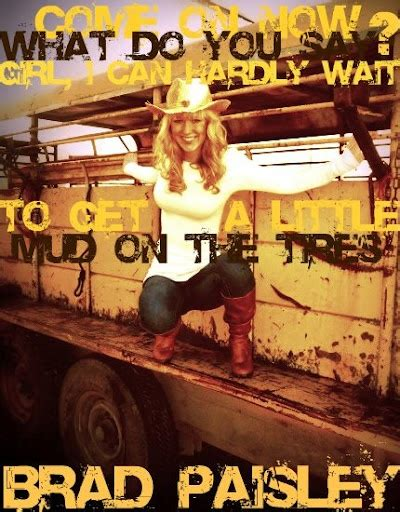 country music video mudding 1000 images about lyrics quotes on pinterest