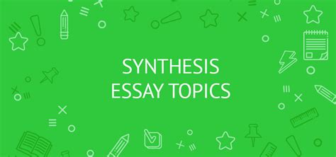 Synthesis Essay Topic Ideas by 94 Fresh Ideas For Synthesis Essay Topics Ideas With Sources Links