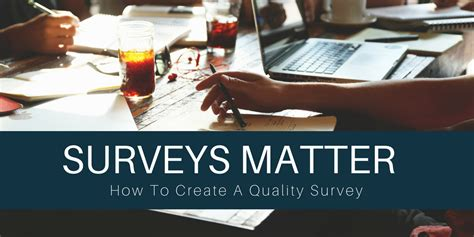 Surveys Matter How To Create A Quality Survey Awg Sales