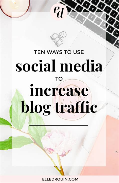 10 Ways To Improve Your Social by 10 Ways To Use Social Media To Increase Your Traffic