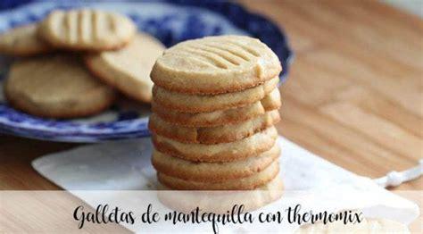 galletas de mantequilla para decorar con thermomix galletas de mantequilla con thermomix recetas para thermomix