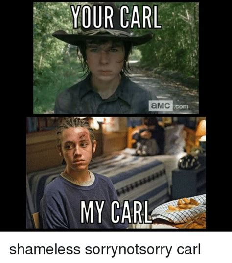 Shameless Memes - your carl amc com my carl shameless sorrynotsorry carl