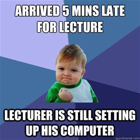 Kid On Computer Meme - arrived 5 mins late for lecture lecturer is still setting