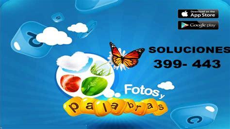 imagenes y palabras soluciones soluciones juego facebook fotos y palabras respuestas 399