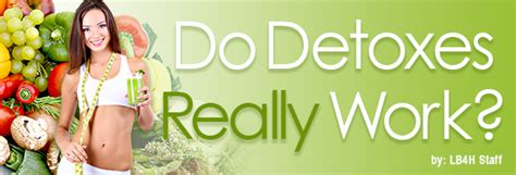 Do Detoxes Actually Work by Do Detoxes Really Work