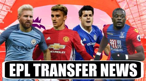 epl news transfer craziest and biggest epl transfer news rumours youtube
