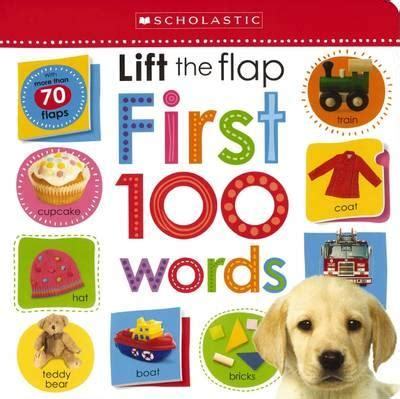 lift the flap first 100 lift the flap first 100 words scholastic 9780545915113