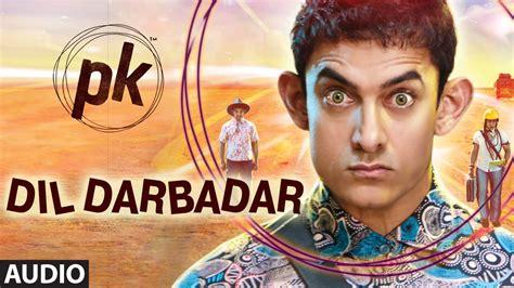 music pk dil darbadar full audio song pk ankit tiwari aamir