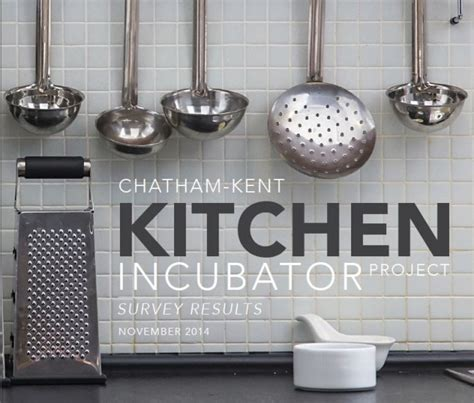 Incubator Kitchen by Chatham Kent Kitchen Incubator Project Survey Results
