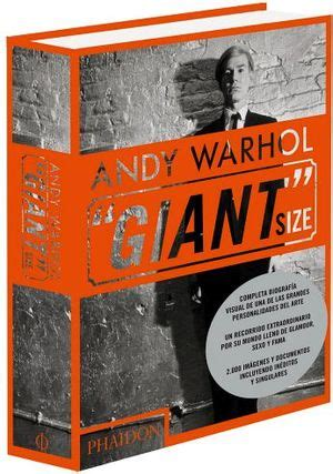 libro andy warhol giant size andy warhol quot giant quot size espa 209 ol gf phaidon 9780714863733