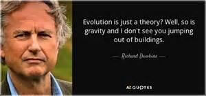Richard Dawkins Meme Theory - richard dawkins quote evolution is just a theory well