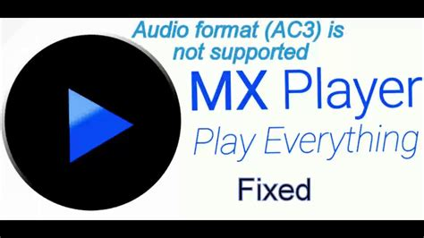 audio format is not supported mx player how to fix ac3 audio format in mx player youtube