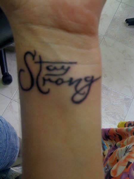 stay strong wrist tattoos stay strong wrist tattoos