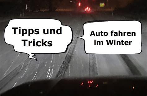 tipps und tricks im bett auto fahren im winter tipps und tricks powered by