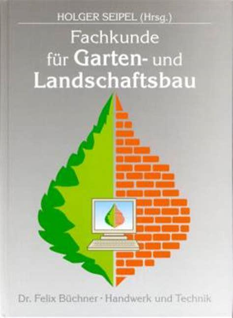 Garten Und Landschaftsbau Ohne Ausbildung by Fachkunde F 252 R Garten Und Landschaftsbau Lehrerbibliothek De
