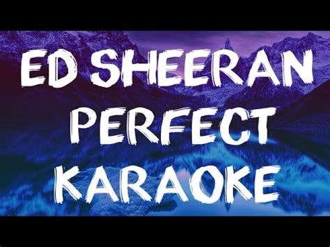 ed sheeran perfect official instrumental karaoke lyrics ed sheeran perfect karaoke with the