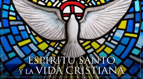 esp ritu santo enciclopedia cat lica el esp 237 ritu santo y la vida cristiana aci prensa