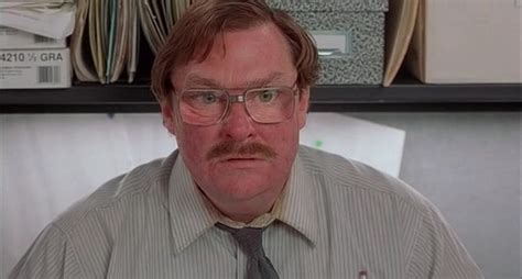 Office Space Milton 3 Ways Your Is Crushing Your Soul Return Of