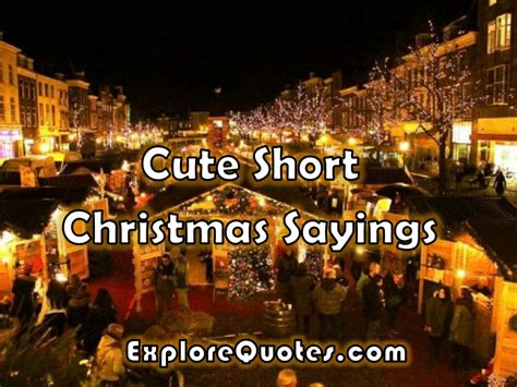 cute short christmas sayings explore quotes