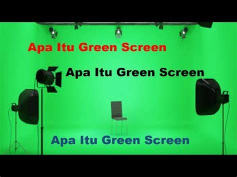 apa itu screen layout apa itu green screen youtube