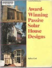 passive solar home design books award winning passive solar house designs by jeffrey cook
