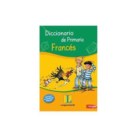 diccionario de primaria diccionario de primaria franc 233 s english wooks