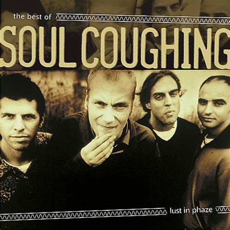 soul couching lust in phaze the best of soul coughing soul coughing