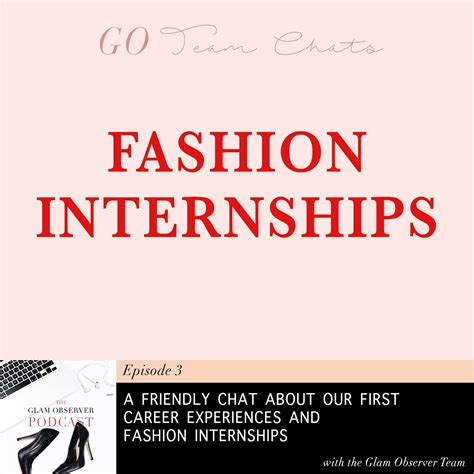 Fashion Internships 3 by Glam Observer Fashion And Business