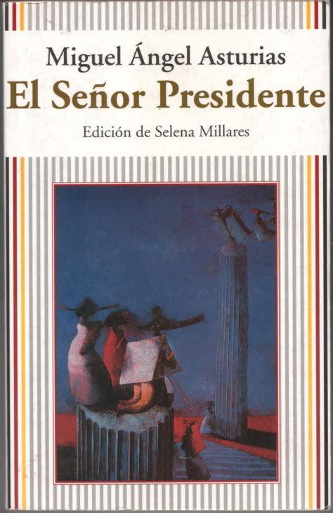 libro el senor presidente el se 241 or presidente el forastero lector