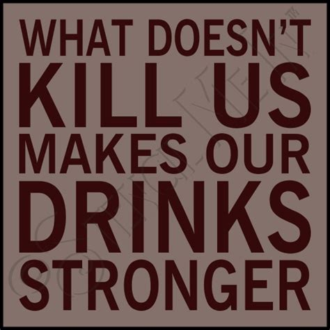 Acohol Doesn T Detox Poison by What Doesn T Kill Us Bar Stencil Stencilmein
