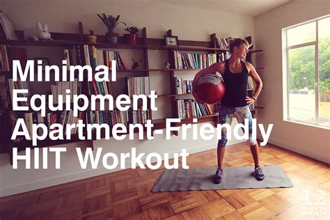 Apartment Workout Minimal Equipment Apartment Friendly Hiit Workout