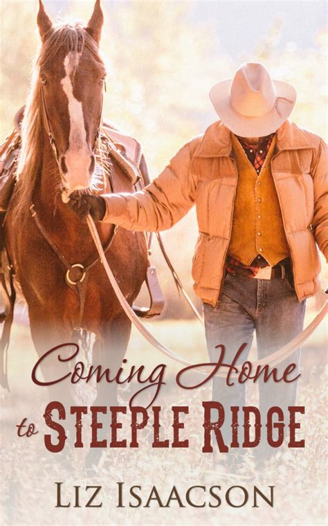coming home to steeple ridge by liz isaacson litring