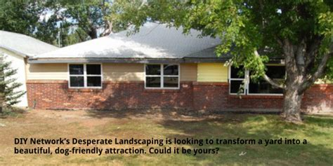 Diy Network S Desperate Landscapes Is Looking For A Diy Desperate Landscape Sweepstakes