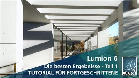 tutorial lumion pro lumion 6 pro tutorial die besten ergebnisse teil 1