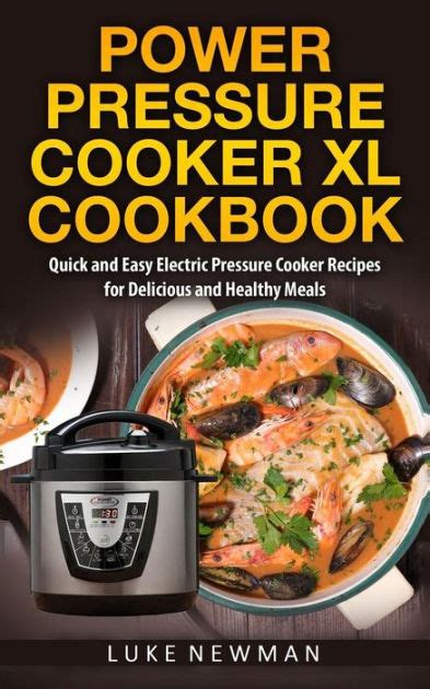 Pdf Electric Pressure Cooker Recipes by Power Pressure Cooker Xl Cookbook And Easy Electric